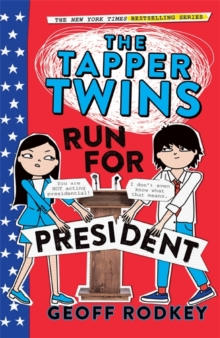 The Tapper Twins Run for President : Book 3, Paperback Book