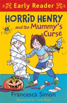 Horrid Henry Early Reader: Horrid Henry and the Mummy's Curse : Book 32, Paperback / softback Book