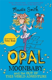 Opal Moonbaby and the Out of this World Adventure : Book 2, Paperback / softback Book