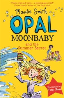 Opal Moonbaby and the Summer Secret : Book 3, Paperback Book
