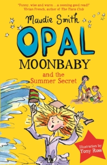 Opal Moonbaby and the Summer Secret : Book 3, EPUB eBook