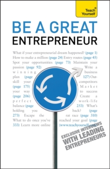 Be A Great Entrepreneur : An inspiring guide to achieving success and fulfilling your business potential, Paperback / softback Book