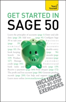 Get Started in Sage 50 : An essential guide to the UK's leading accountancy software, Paperback / softback Book
