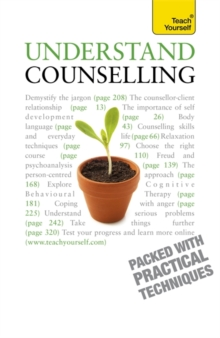 Understand Counselling : Learn Counselling Skills For Any Situations, Paperback Book