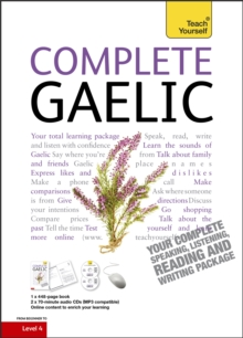 Complete Gaelic Beginner to Intermediate Book and Audio Course : Learn to Read, Write, Speak and Understand a New Language with Teach Yourself, Mixed media product Book