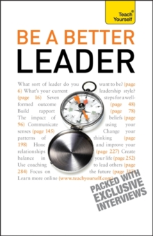 Be A Better Leader : An inspiring, practical guide to becoming a successful leader, Paperback / softback Book