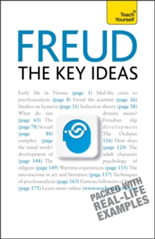 Freud - The Key Ideas : An Introduction to Freud's Pioneering Work on Psychoanalysis, Sex, Dreams and the Unconscious, Paperback Book
