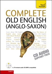 Complete Old English : A Comprehensive Guide to Reading and Understanding Old English, with Original Texts, CD-Audio Book