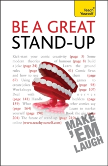 Be a Great Stand-up : How to master the art of stand up comedy and making people laugh, Paperback / softback Book