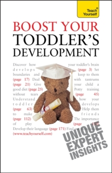 Boost Your Toddler's Development : Activities, tips and practical advice to maximise your toddler's progress, Paperback Book