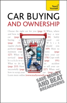 Car Buying and Ownership : A comprehensive guide to car ownership, from dealerships and safety checks to warranties and breakdowns, Paperback / softback Book