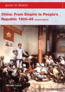 Access to History: China: from Empire to People's Republic 1900-49 Second Edition, Paperback Book
