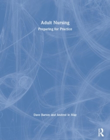 Adult Nursing : Preparing for Practice, Paperback / softback Book