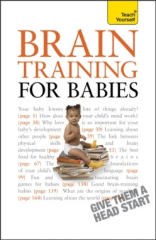 Brain Training for Babies : Activities and games proven to boost your child's intellectual and physical development, Paperback / softback Book