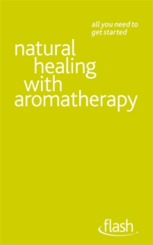 Natural Healing with Aromatherapy: Flash, Paperback / softback Book