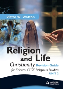 Edexcel Religion and Life: Christianity Revision Guide : Christianity Revision Guide : For Edexcel GCSE Religious Studies, Paperback Book