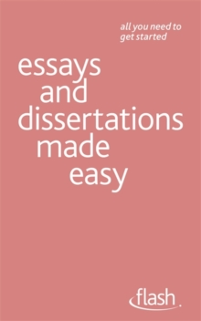 Essays and Dissertations Made Easy: Flash, Paperback / softback Book
