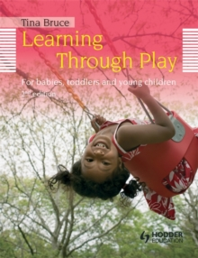 Learning Through Play, 2nd Edition  For Babies, Toddlers and Young Children, Paperback Book