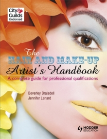 The Hair and Make-up Artist's Handbook: a Complete Guide for Professional Qualifications, Paperback Book