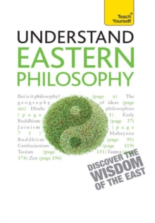 Eastern Philosophy: Teach Yourself : A guide to the wisdom and traditions of thought of India and the Far East, EPUB eBook