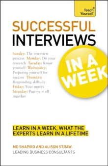 Successful Interviews in a Week: Teach Yourself : How to Prepare for a Job Interview in Seven Simple Steps, Paperback Book