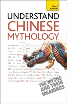 Understand Chinese Mythology : Explore the timeless, fascinating stories of Chinese folklore, Paperback / softback Book