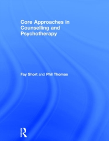 Core Approaches in Counselling and Psychotherapy, Hardback Book