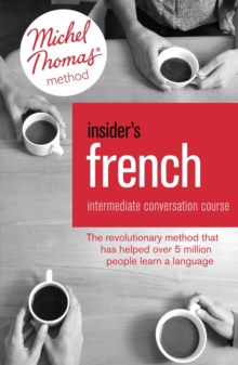 Insider's French: Intermediate Conversation Course (Learn French with the Michel Thomas Method) : Book, Audio and Interactive Practice, Mixed media product Book