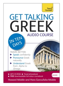 Get Talking Greek in Ten Days Beginner Audio Course : (Audio Pack) the Essential Introduction to Speaking and Understanding, CD-Audio Book