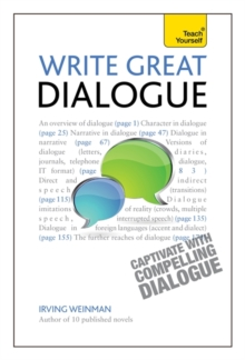 Write Great Dialogue : How to write convincing dialogue, conversation and dialect in your fiction, Paperback Book