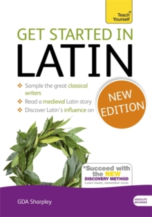 Get Started in Latin Absolute Beginner Course : (Book only) The essential introduction to reading, writing and understanding a new language, Paperback / softback Book