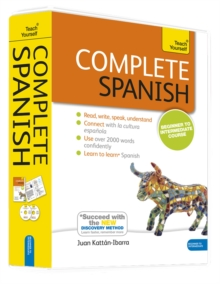 Complete Spanish Beginner to Intermediate Book and Audio Course : Learn to read, write, speak and understand a new language with Teach Yourself, Mixed media product Book