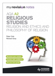 My Revision Notes: AQA A2 Religious Studies: Religion and Ethics and Philosophy of Religion, Paperback Book