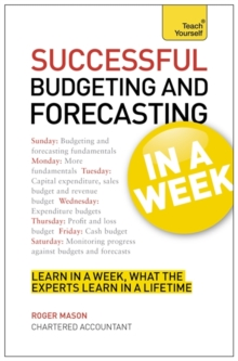 Successful Budgeting and Forecasting in a Week: Teach Yourself, Paperback / softback Book