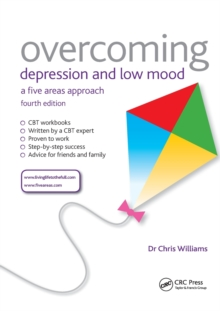 Overcoming Depression and Low Mood : A Five Areas Approach, Fourth Edition, Paperback Book