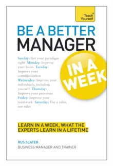 Be a Better Manager in a Week: Teach Yourself, Paperback Book