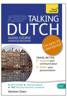 Keep Talking Dutch Audio Course - Ten Days to Confidence : (Audio Pack) Advanced Beginner's Guide to Speaking and Understanding with Confidence, CD-Audio Book