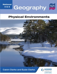 National 4 & 5 Geography: Physical Environments, Paperback Book