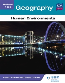 National 4 & 5 Geography: Human Environments, Paperback Book