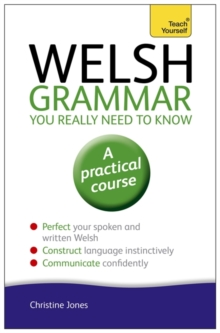 Welsh Grammar You Really Need to Know: Teach Yourself, Paperback Book