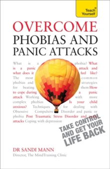 Overcome Phobias and Panic Attacks: Teach Yourself, Paperback / softback Book