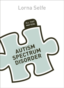 Autism Spectrum Disorder: All That Matters, Paperback Book