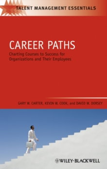 Career Paths : Charting Courses to Success for Organizations and Their Employees, PDF eBook