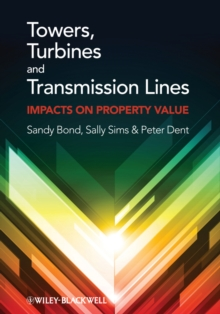 Towers, Turbines and Transmission Lines : Impacts On Property Value, Hardback Book