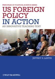 US Foreign Policy in Action : An Innovative Teaching Text, Paperback / softback Book