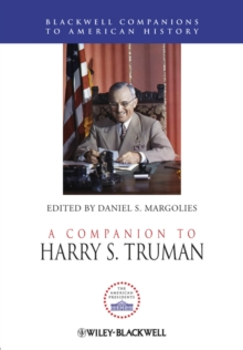 A Companion to Harry S. Truman, Hardback Book