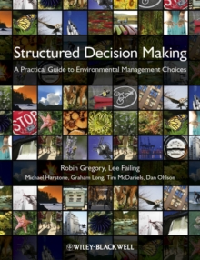 Structured Decision Making : A Practical Guide to Environmental Management Choices, Paperback / softback Book