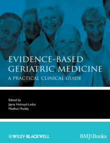 Evidence-Based Geriatric Medicine : A Practical Clinical Guide, Paperback / softback Book