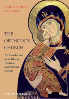 The Orthodox Church : An Introduction to its History, Doctrine, and Spiritual Culture, Paperback Book