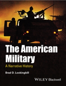 The American Military : A Narrative History, Paperback / softback Book